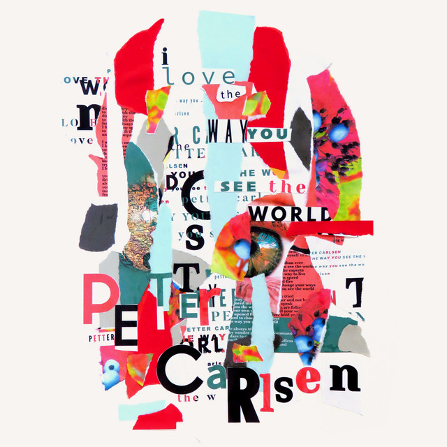 I LOVE THE WAY YOU SEE THE WORLD - PETTER CARLSEN