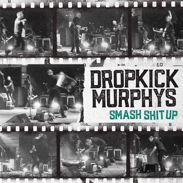 SMASH SHIT UP - DROPKICK MURPHYS